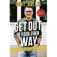 Get Out Of Your Own Way: A Skeptic's Guide To Growth And Fulfilment