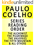 PAULO COELHO — SERIES READING ORDER (SERIES LIST) — IN ORDER: THE ALCHEMIST, THE PILGRIMAGE, THE VALKYRIES, THE FIFTH MOUNTAIN, ELEVEN MINUTES,THE ZAHIR & MANY MORE!
