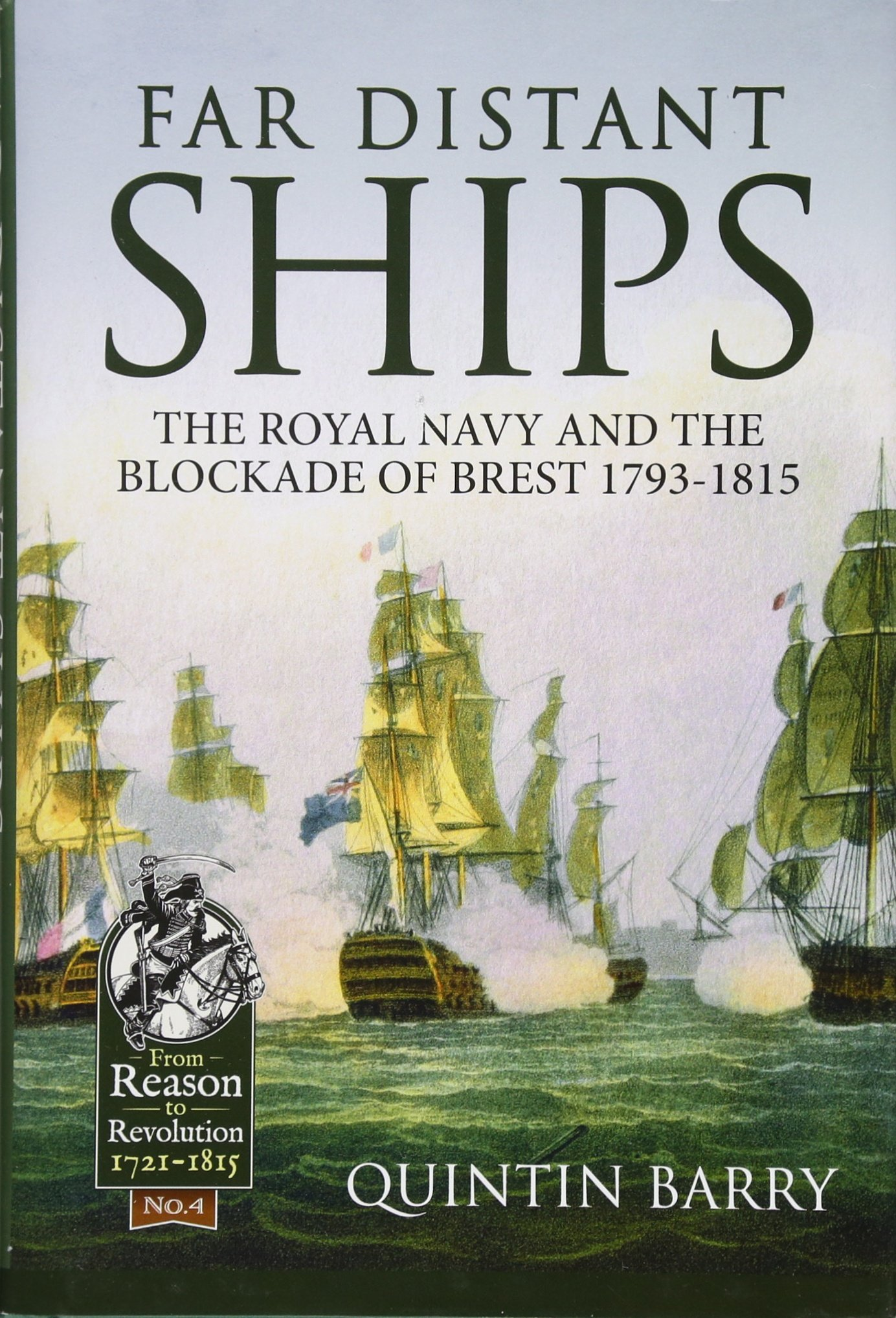 Download Far Distant Ships: The Blockade of Brest, 1793-1815 (From Reason To Revolution) pdf
