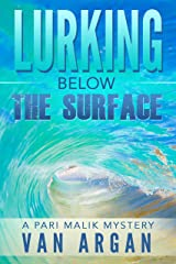 Lurking Below the Surface (A Pari Malik Mystery Book 5) Kindle Edition