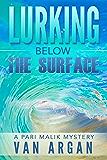 Lurking Below the Surface (A Pari Malik Mystery Book 5)