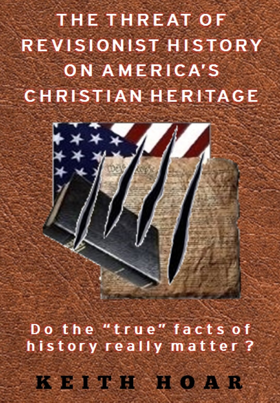The Threat of Revisionist History on America's Christian Heritage