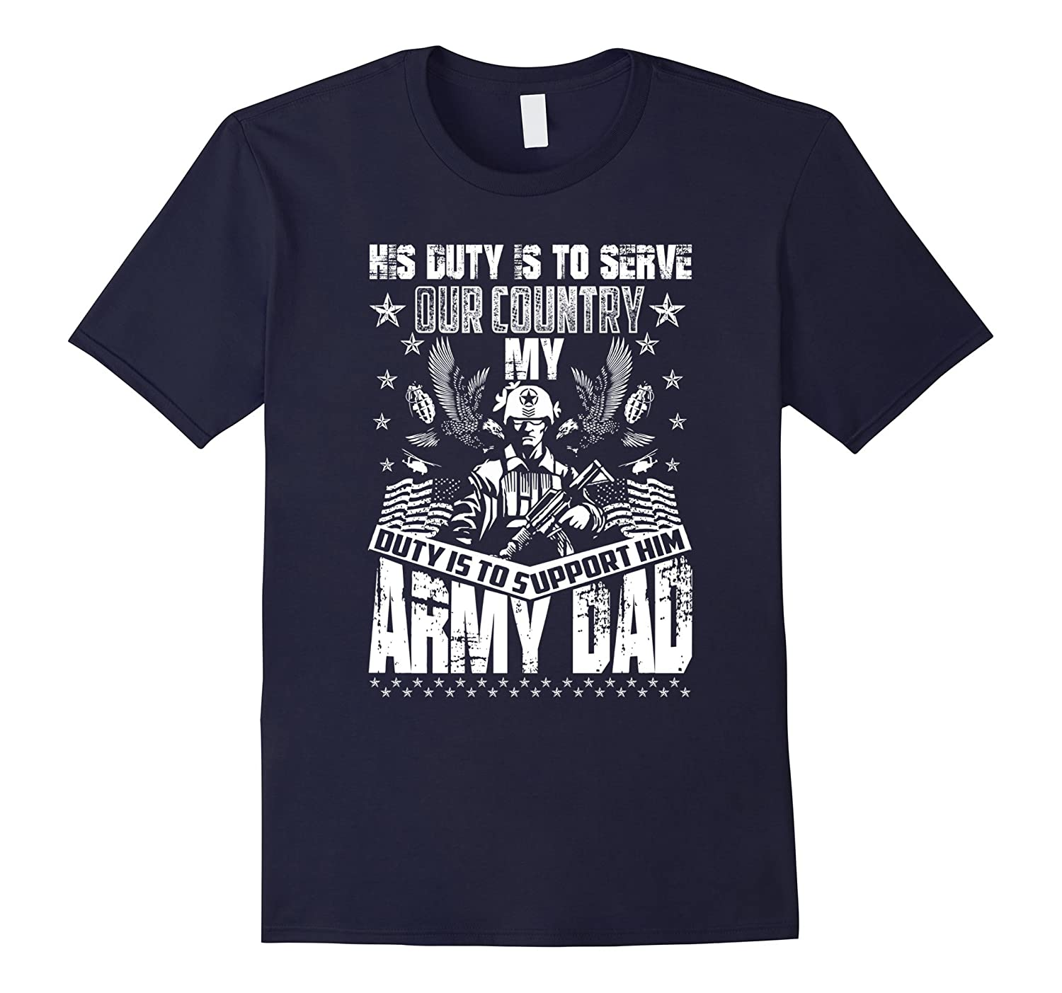 Army Dad - His Duty Is To Serve Our Country Army Dad-Art