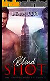 Blind Shot (The Sharpshooter Series Book 1)