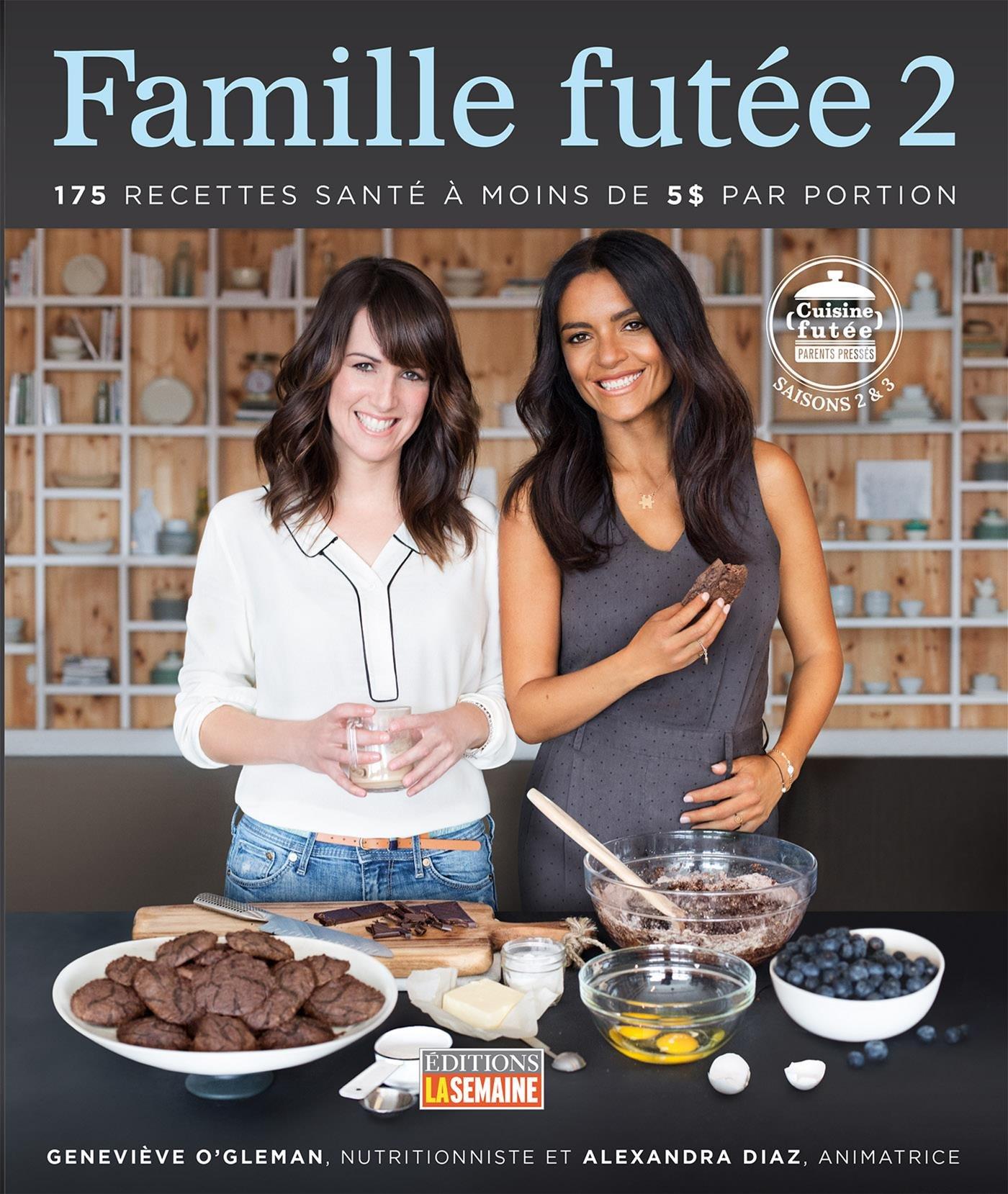 Famille Futee 2 175 Recettes Sante A Moins De 5 Par Portion