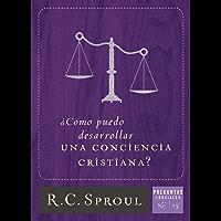 ¿Cómo puedo desarrollar una conciencia cristiana? (Spanish Edition)