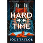 Hard Time: a bestselling time-travel adventure like no other (The Time Police Book 2)