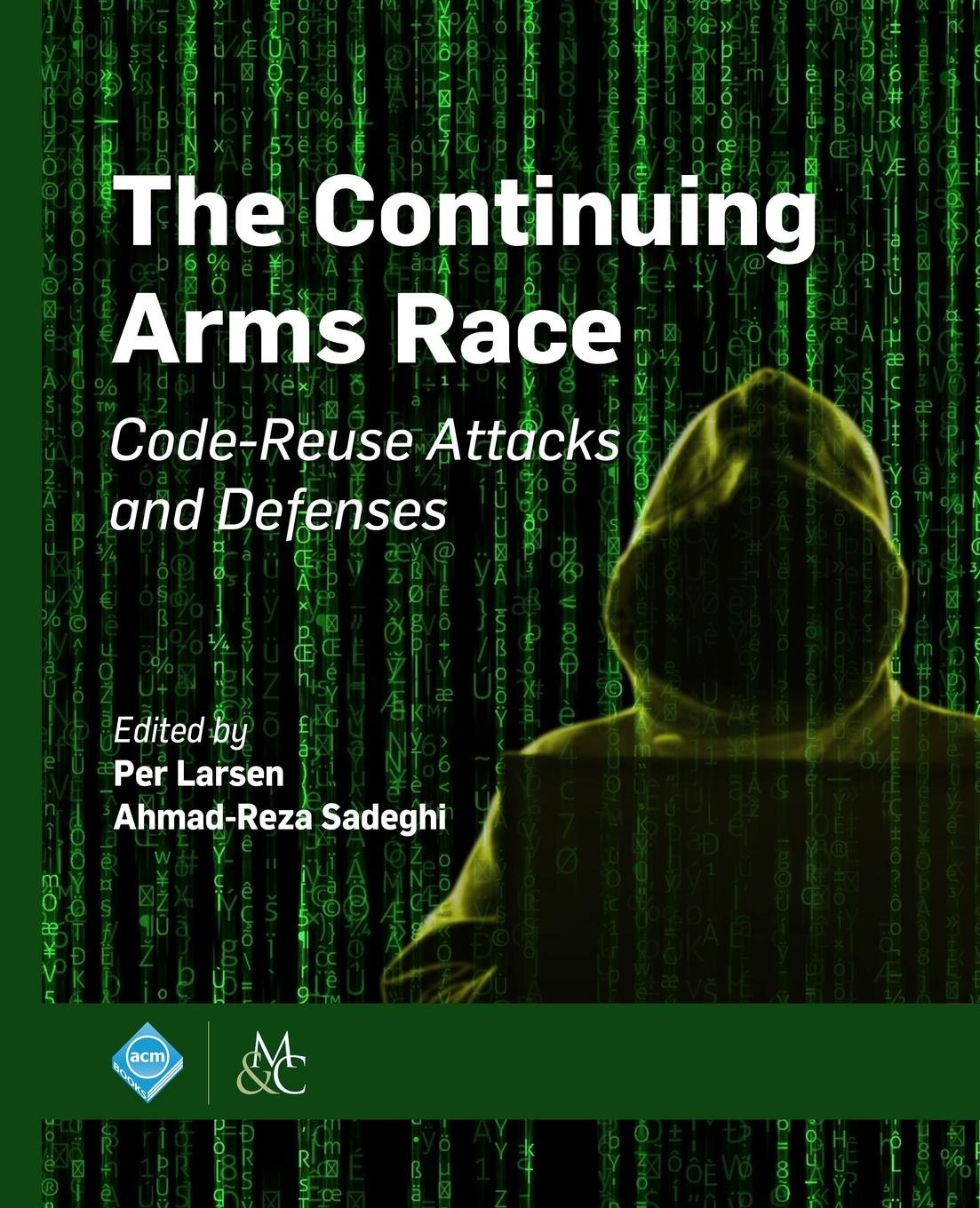 The Continuing Arms Race: Code-Reuse Attacks and Defenses (Acm Books) PDF