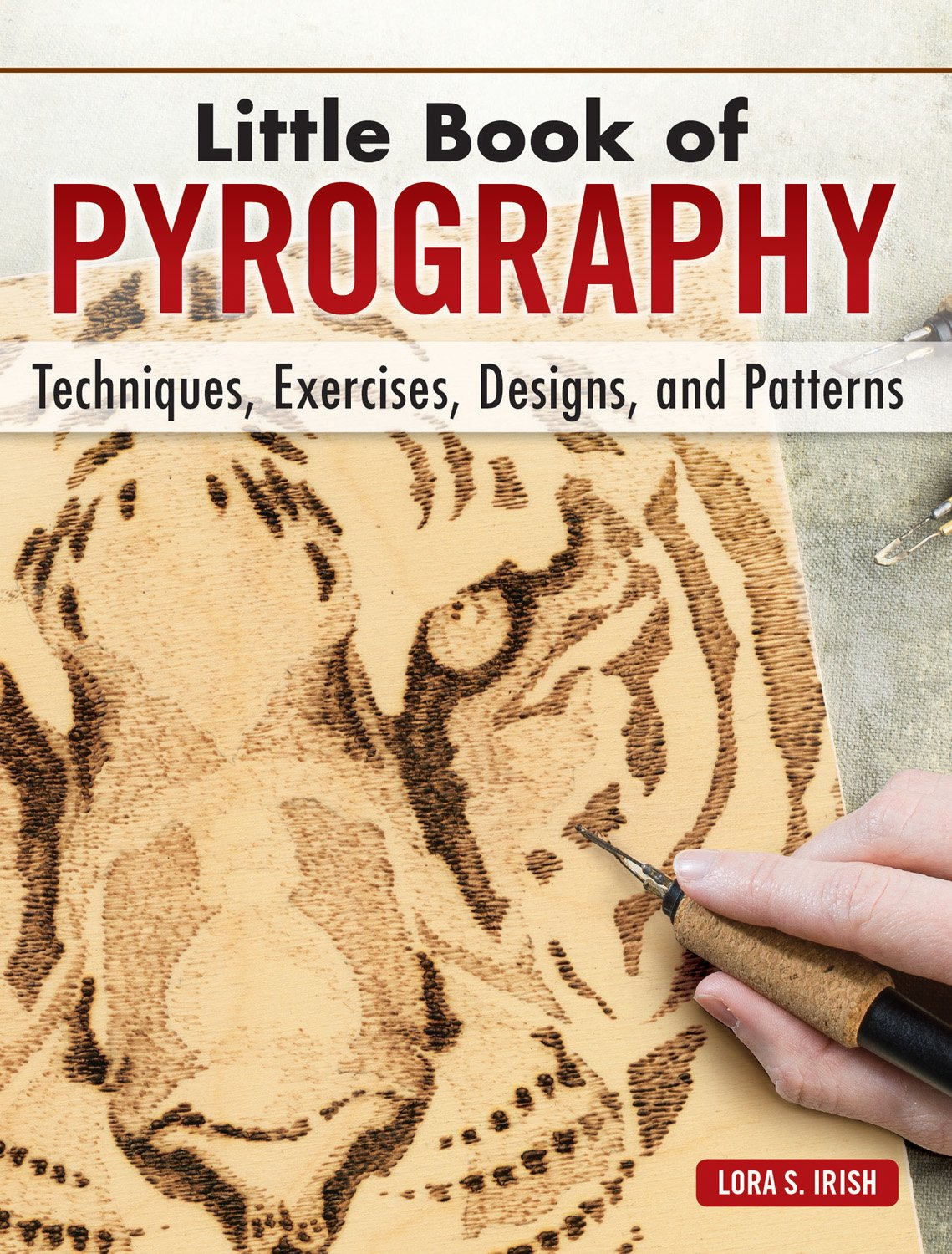 little book of pyrography techniques exercises designs and patterns fox chapel publishing pocket size gift edition with step by step instructions expert woodburning advice from lora irish