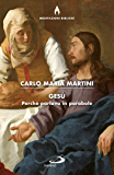 Gesù: Perché parlava in parabole