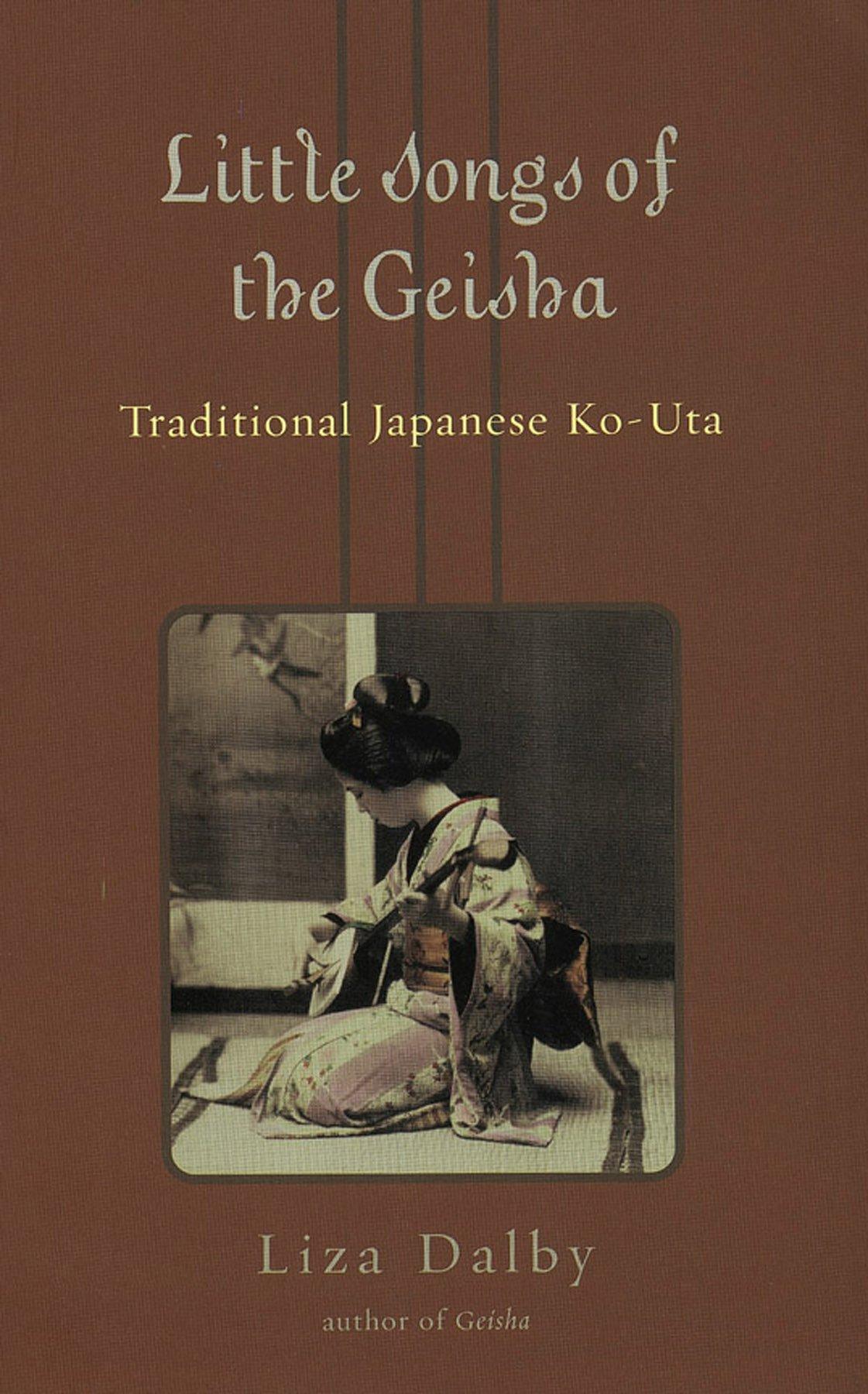 Little Songs Of Geisha  Traditional Japanese Ko Uta  English Edition