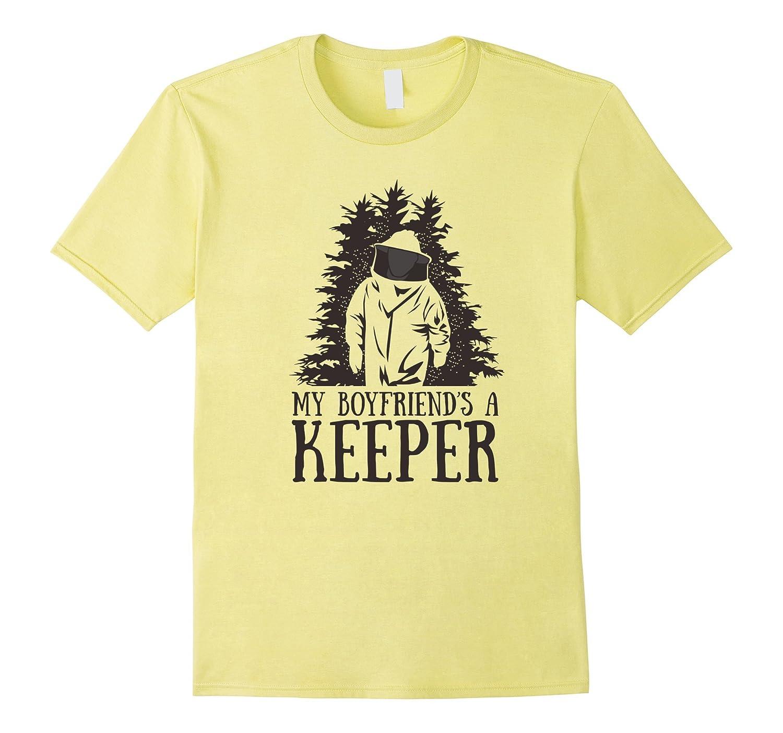 My Boyfriends A Keeper - Honey and BeeKeeper Funny T-Shirt-BN