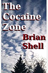 The Cocaine Zone: Going Down a Rabbit Hole on Wheels Kindle Edition