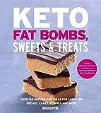 Keto Fat Bombs, Sweets & Treats: Over 100 Recipes