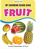 My Charming Board Books: Fruits