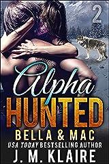 Alpha Hunted 2: Bella & Mac Kindle Edition