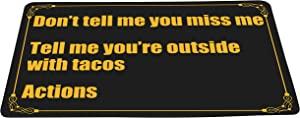 wizardry1986 Don't Tell Me You Miss Me Tell Me You're Outside with Tacos Actions Funny Doormat Black Background Floor Mat with Non-Slip Backing Bath Mat Rug Excellent Home Decor 16 by 24 inches