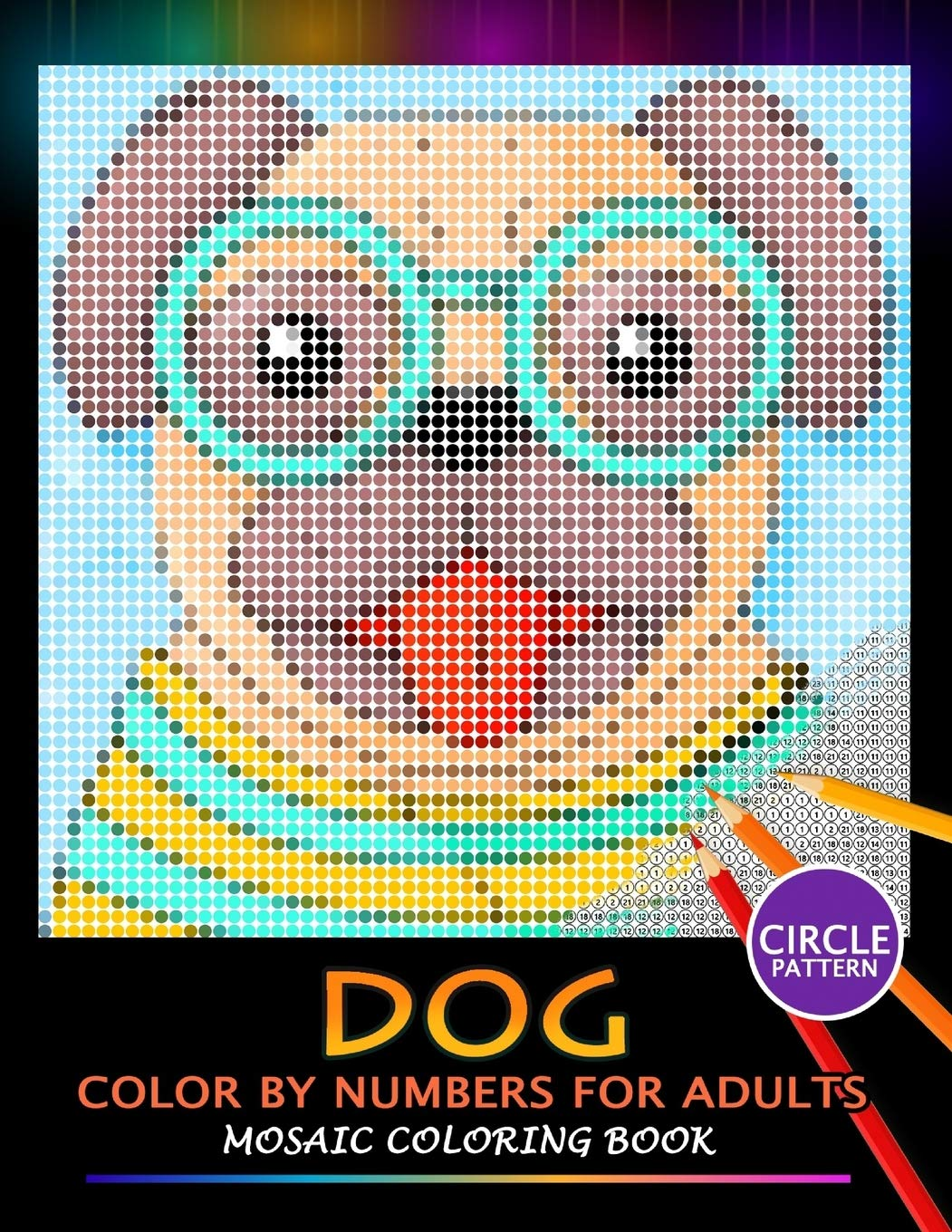Dog Color By Numbers For Adults  Mosaic Coloring Book Stress Relieving Design Puzzle Quest