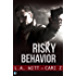 Risky Behavior (Bad Behavior Book 1)