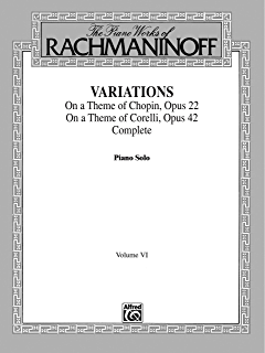 The Piano Works of Rachmaninoff, Volume VI: Variations on a Theme of Chopin,