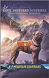 Fugitive Trail (K-9 Mountain Guardians Book 3)