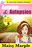 Autumn & Autopsies: A Clean Small Town Cozy Mystery with Coffee & Romance (Connie Cafe Mystery Series Book 3)