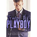 Tempt The Playboy (Tempt Series Book 2)