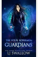 The Four Horsemen: Guardians Kindle Edition