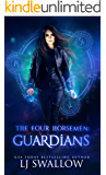 The Four Horsemen: Guardians (The Four Horsemen Series Book 4)