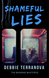 SHAMEFUL LIES a gripping crime mystery with lots of twists (The Brisbane Mysteries Book 1)