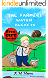 Children's Book: The Farmer's Water Buckets: (Children's Picture Book On Being Different and Building Confidence) (Self…