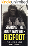 Sharing the Mountain with Bigfoot: The Second Year (Bigfoot Series Book 2)