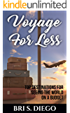 Voyage For Less: Top Destinations for Seeing the World on a Budget