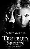 Troubled Spirits (Spirit Voices Book 1)
