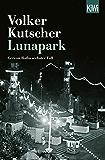 Lunapark: Gereon Raths sechster Fall (Die Gereon-Rath-Romane) (German Edition)