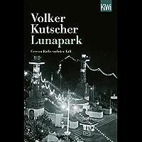 Lunapark: Gereon Raths sechster Fall (Die Gereon-Rath-Romane 6) (German Edition)