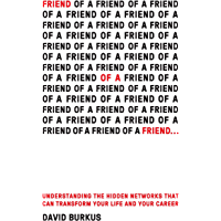 Friend of a Friend . . .: Understanding the Hidden Networks That Can Transform Your Life and Your Career (English Edition)
