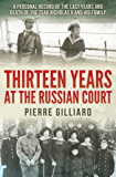 Thirteen Years at the Russian Court: A Personal Record of the Last Years and Death of the Tsar Nicholas II, and His…