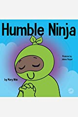 Humble Ninja : A Children's Book About Developing Humility (Ninja Life Hacks 40) Kindle Edition