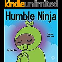 Humble Ninja : A Children's Book About Developing Humility (Ninja Life Hacks 40)