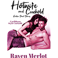 Hotwife and Cuckold Erotica Short Stories - Caribbean Style Cuckold: An Explicit Cuckolding Short Story (English Edition)