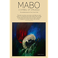 Mabo - A Symbol of Struggle: The unfinished quest for Voice Treaty Truth
