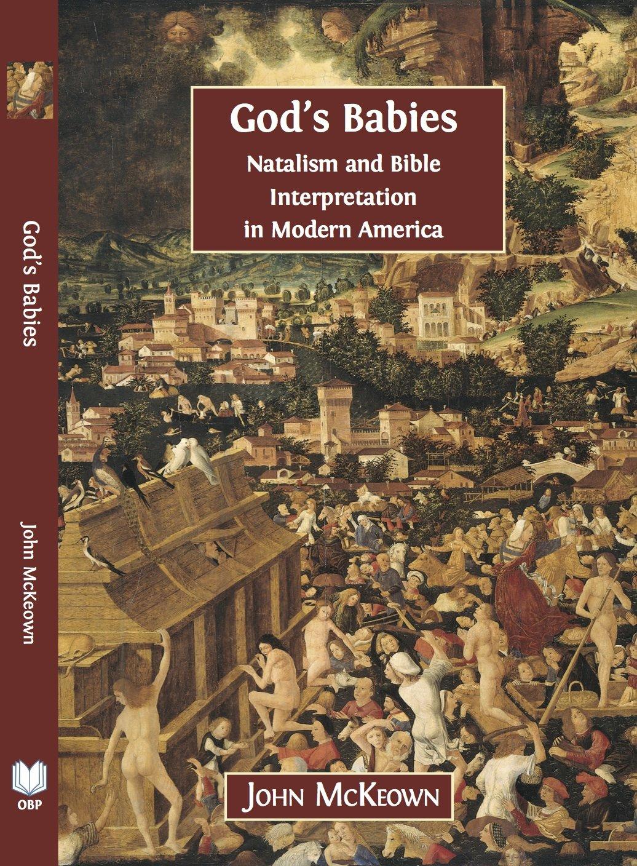 God's Babies: Natalism and Bible Interpretation in Modern America PDF