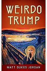 Weirdo Trump