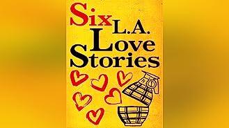 Six L.A. Love Stories