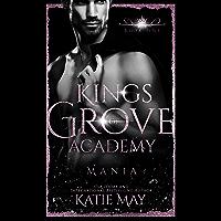 Mania (Kings of Grove Academy Book 1)
