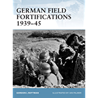 German Field Fortifications 1939–45 (Fortress Book 23)