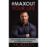 #Max Out Your Life: Strategies for Becoming an Elite Performer