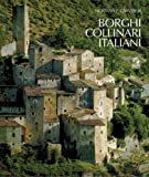 Borghi collinari italiani. Ediz. illustrata