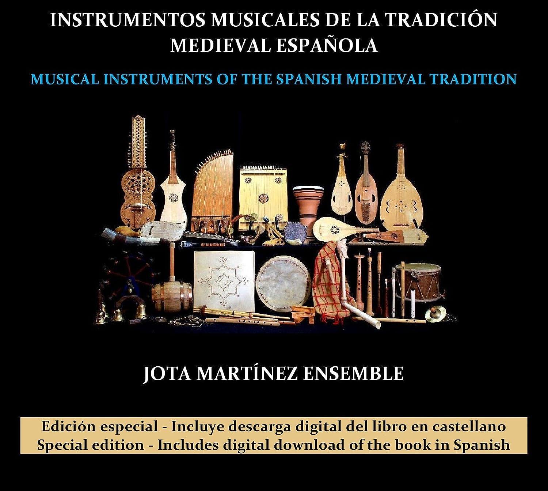 INSTRUMENTOS MUSICALES DE LA TRADICIÓN MEDIEVAL ESPAÑOLA : Jota Martínez Ensemble, Dominio público. Arreglos de Jota Martínez: Amazon.es: Música